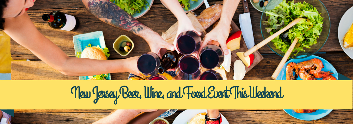 Beer, Wine, Food and Drinking events happening in New Jersey this weekend.