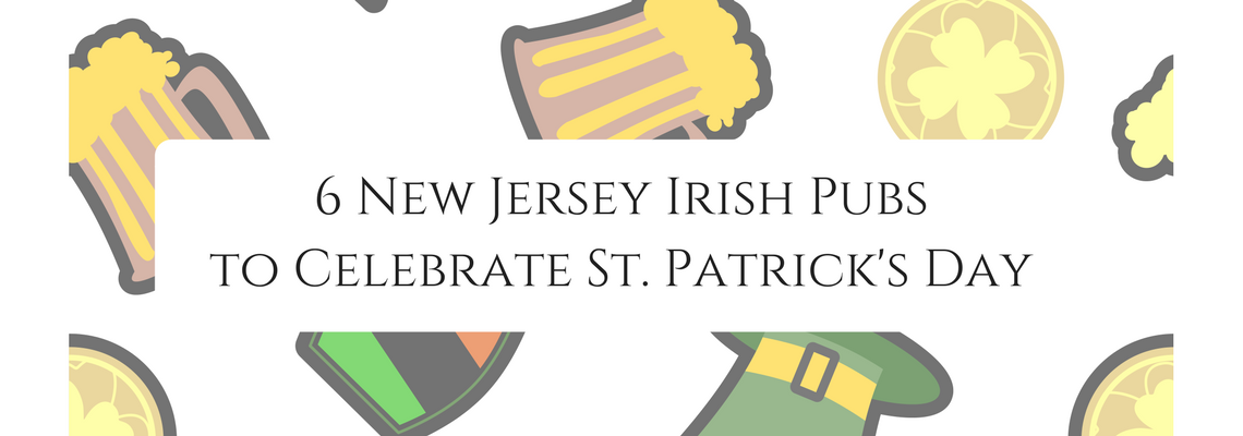 6 New Jersey Irish Pubsto celebrate St. Patrick's Day